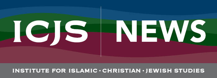 ICJS News on blue green and red wavy background Institute for Islamic, Jewish, Christian Studies subhead on grey background